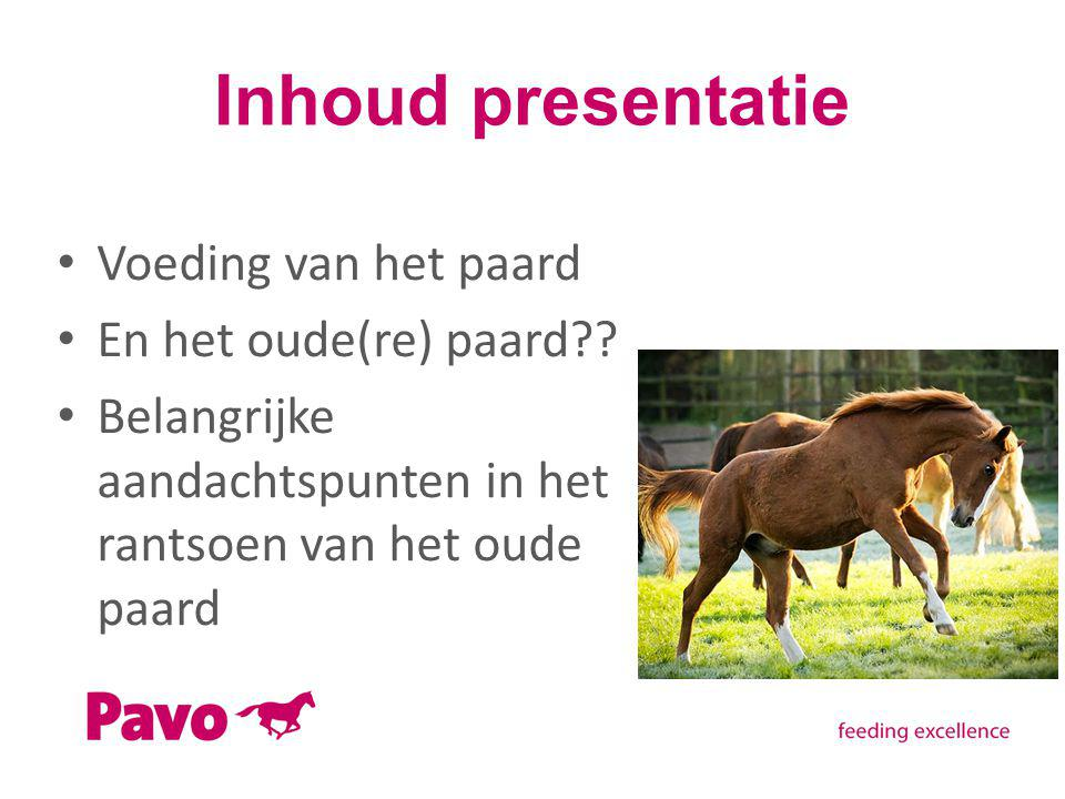 Inhoud presentatie Voeding van het paard En het oude(re) paard