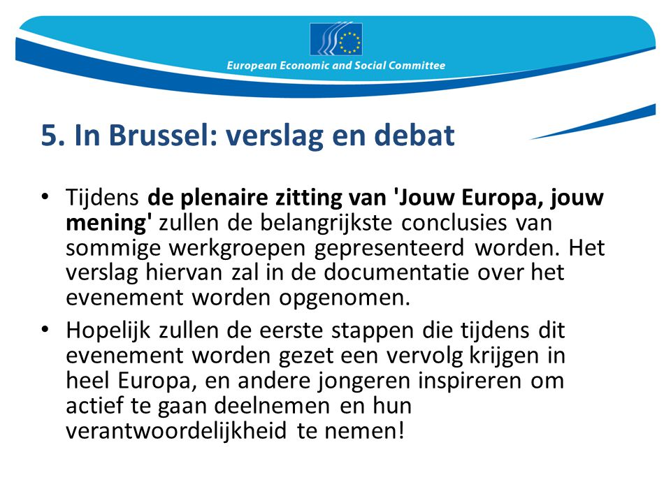5. In Brussel: verslag en debat