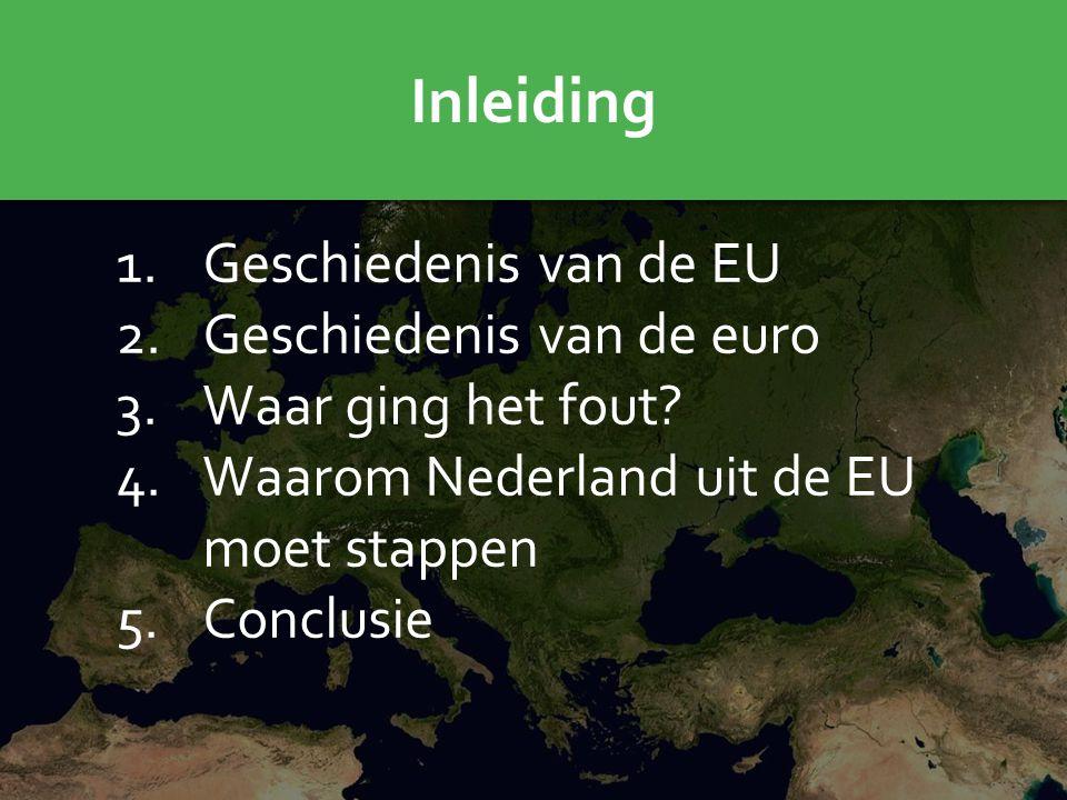 Inleiding Geschiedenis van de EU Geschiedenis van de euro