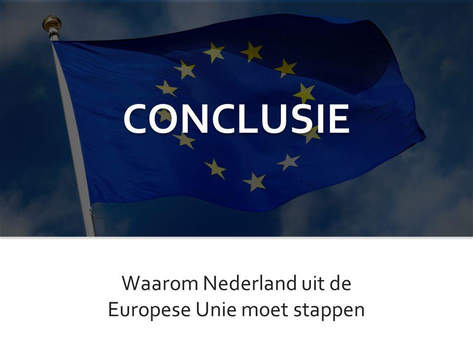 Waarom Nederland uit de Europese Unie moet stappen