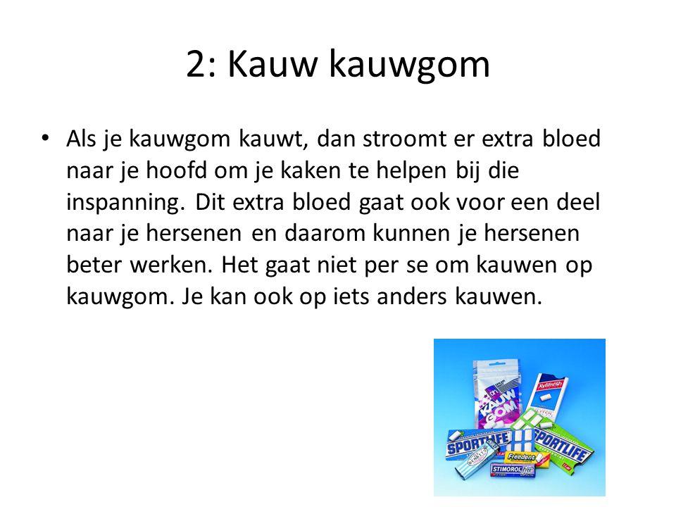 2: Kauw kauwgom