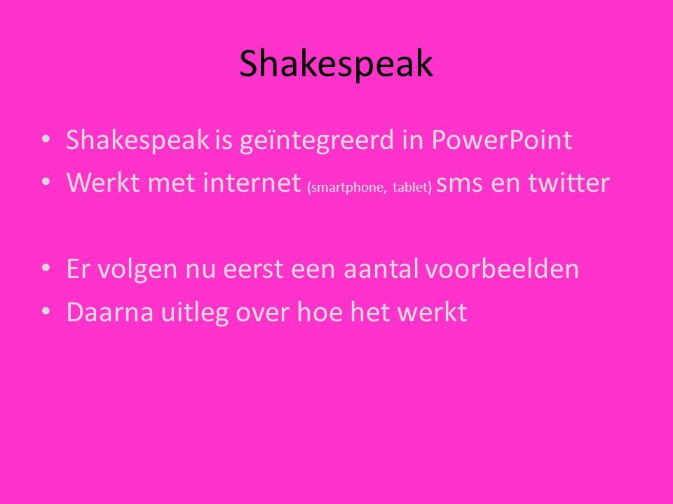 Shakespeak Shakespeak is geïntegreerd in PowerPoint