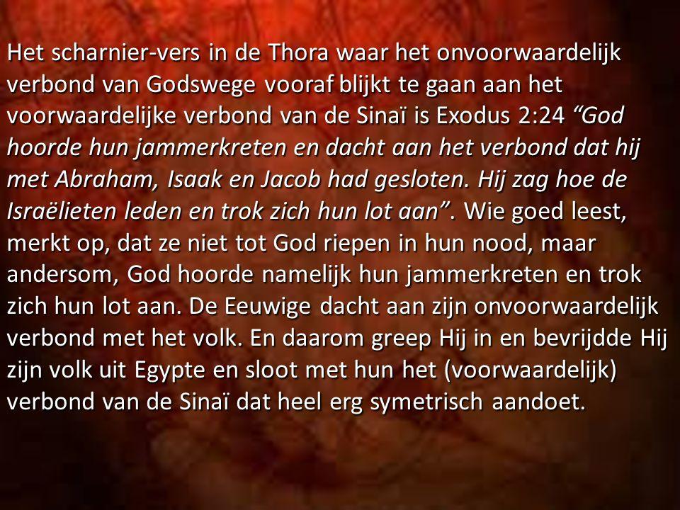Het scharnier-vers in de Thora waar het onvoorwaardelijk