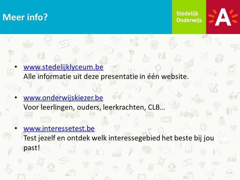 Meer info www.stedelijklyceum.be Alle informatie uit deze presentatie in één website.