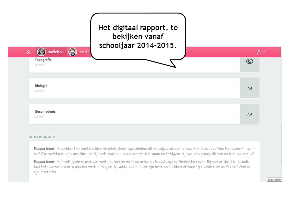 Het digitaal rapport, te bekijken vanaf schooljaar 2014-2015.