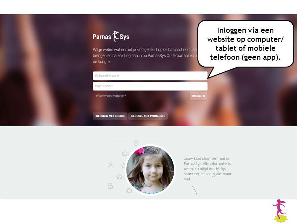 Inloggen via een website op computer/ tablet of mobiele telefoon (geen app).