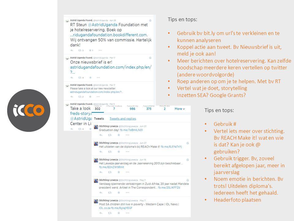 Tips en tops: Gebruik bv bit.ly om url's te verkleinen en te kunnen analyseren. Koppel actie aan tweet. Bv Nieuwsbrief is uit, meld je ook aan!