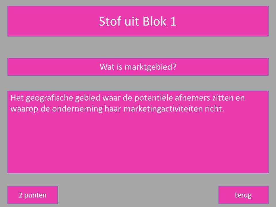 Stof uit Blok 1 Wat is marktgebied