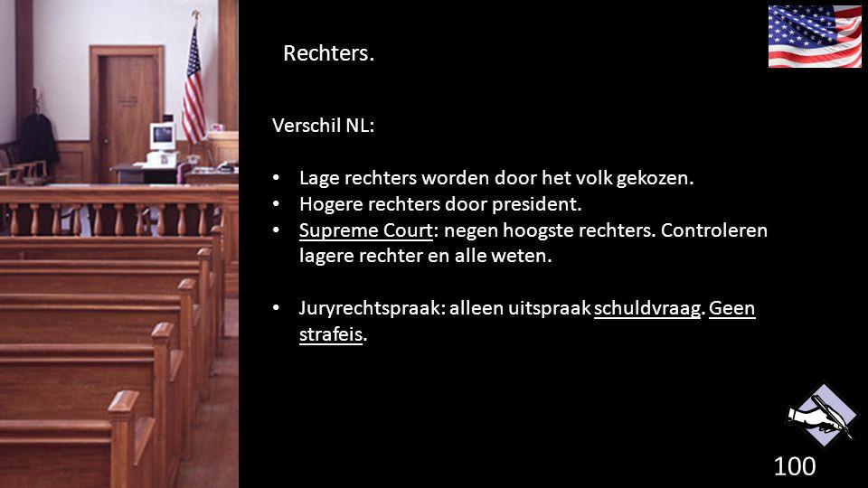 Rechters. Verschil NL: Lage rechters worden door het volk gekozen.