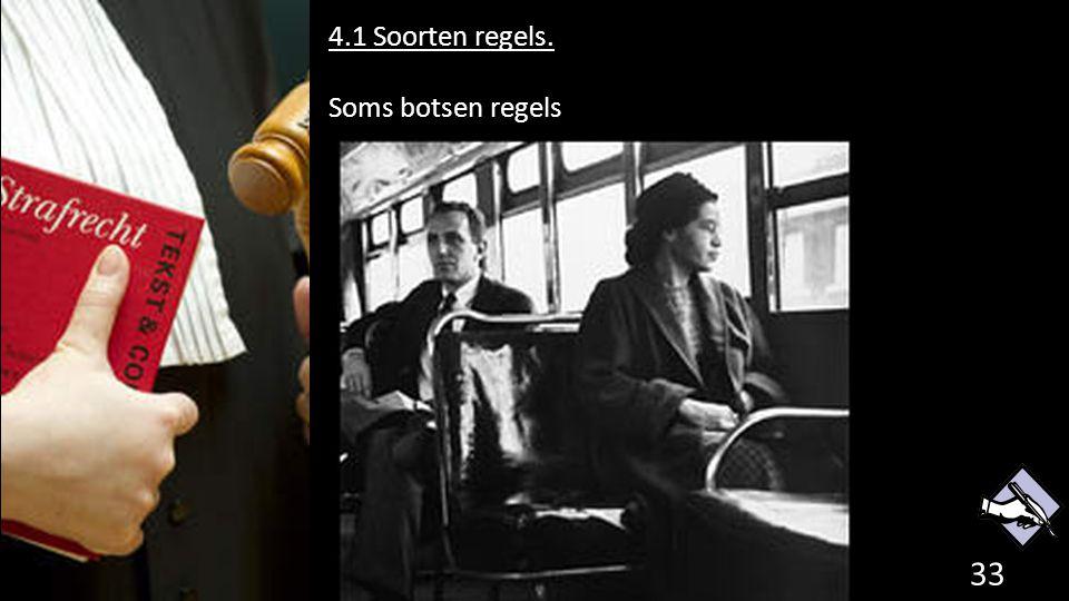 4.1 Soorten regels. Soms botsen regels de grondwet.