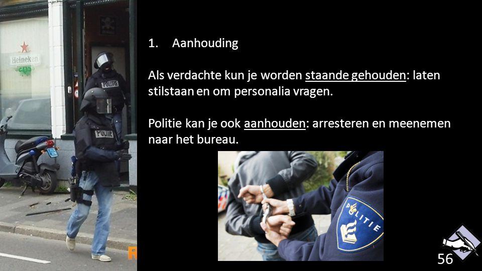 Politie kan je ook aanhouden: arresteren en meenemen naar het bureau.