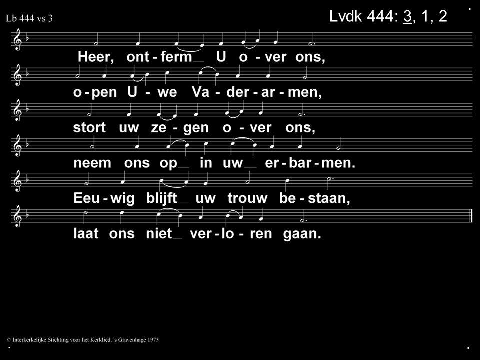 . Lvdk 444: 3, 1, 2 . .