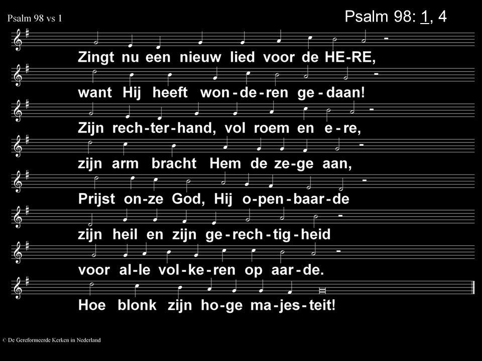 Psalm 98: 1, 4