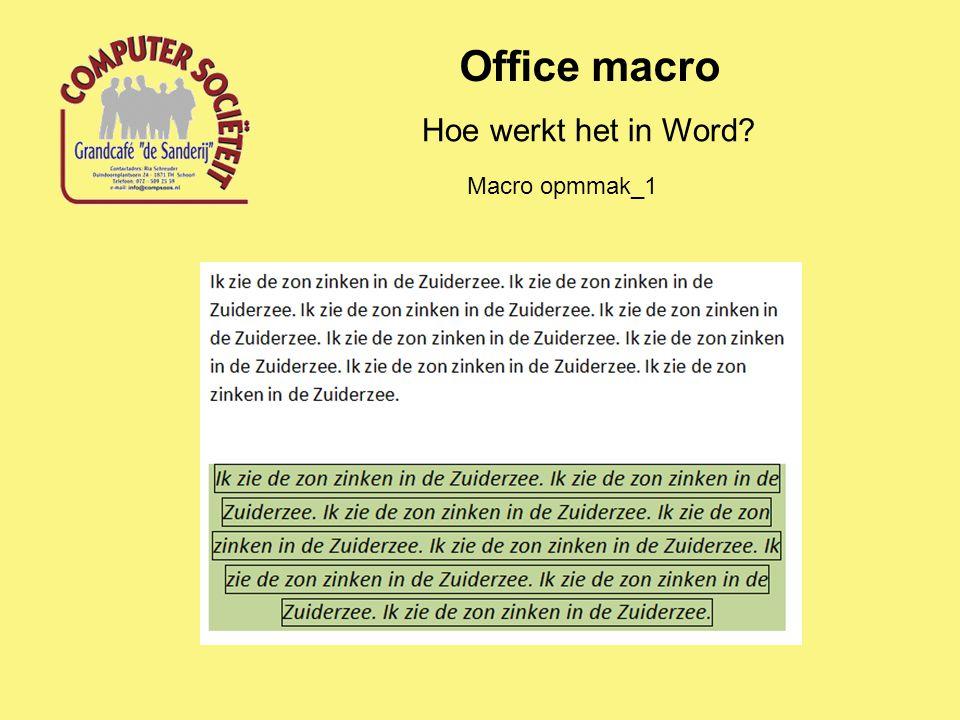 Office macro Hoe werkt het in Word Macro opmmak_1