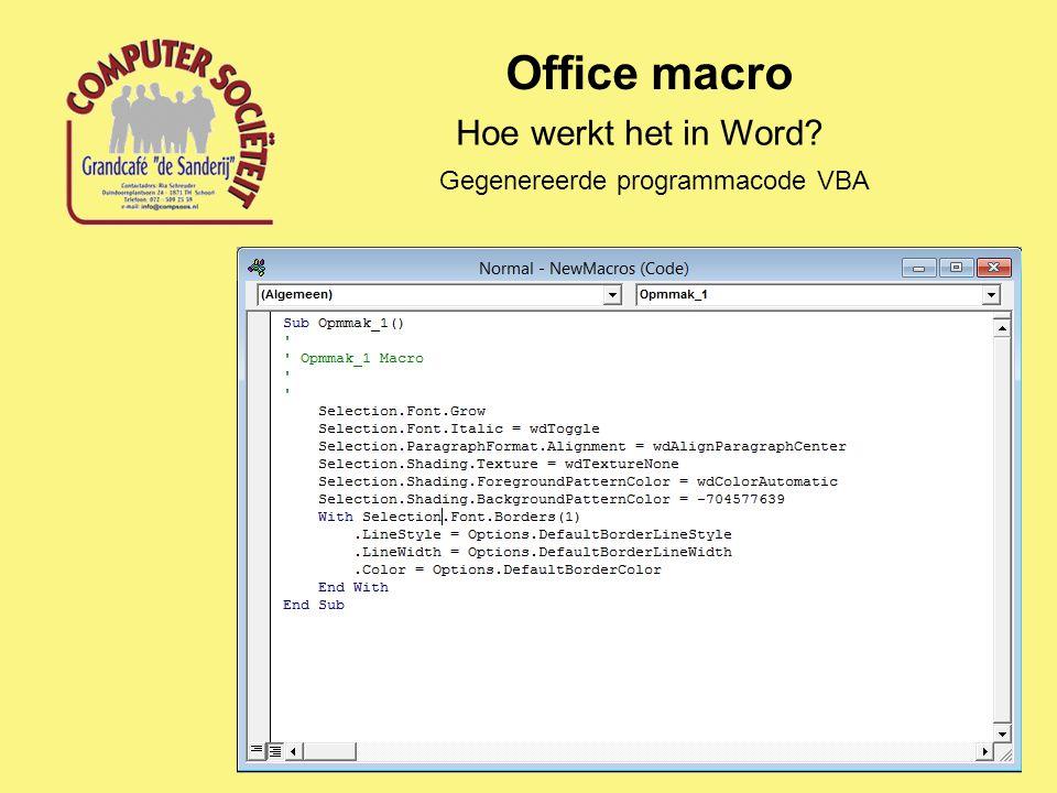 Office macro Hoe werkt het in Word Gegenereerde programmacode VBA