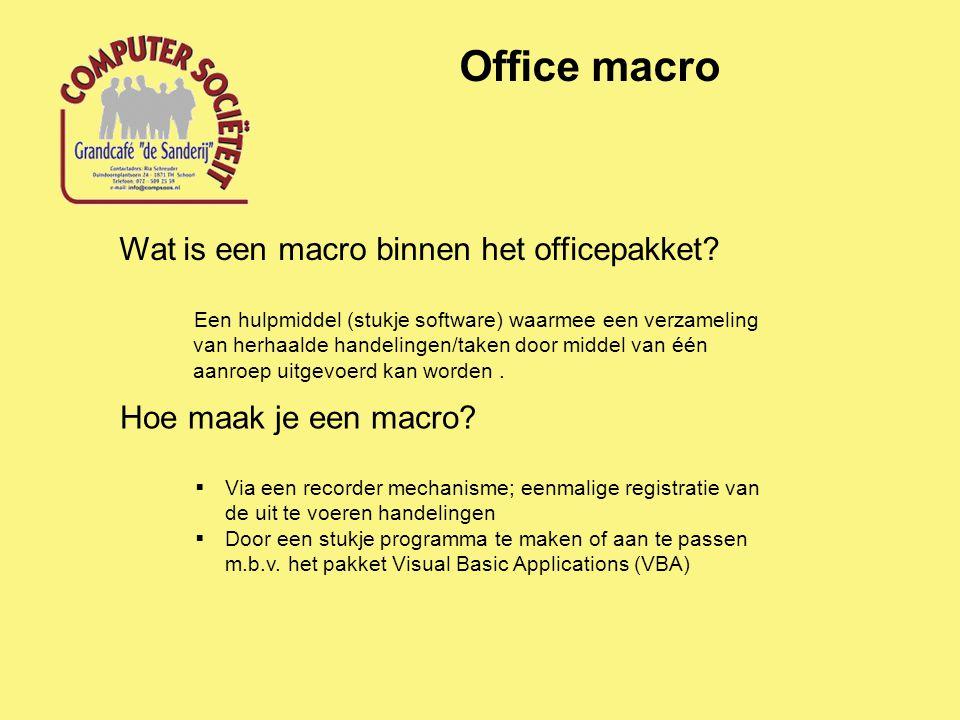 Office macro Wat is een macro binnen het officepakket