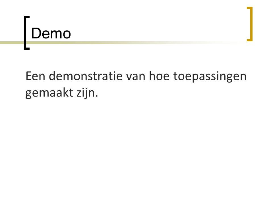 Demo Een demonstratie van hoe toepassingen gemaakt zijn.