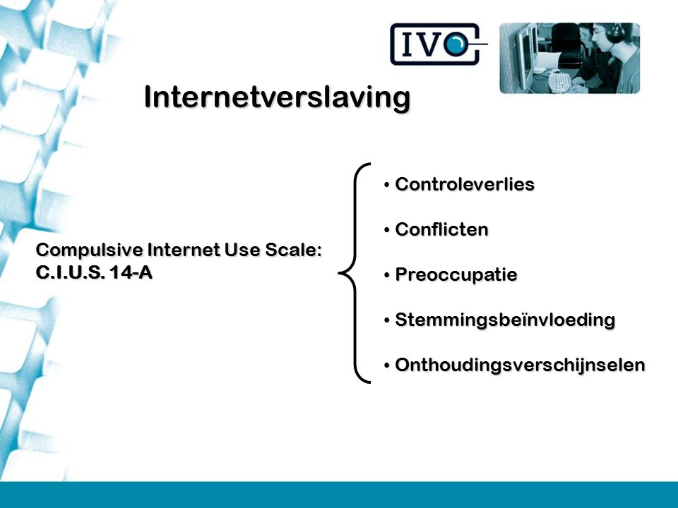 Internetverslaving Controleverlies Conflicten Preoccupatie