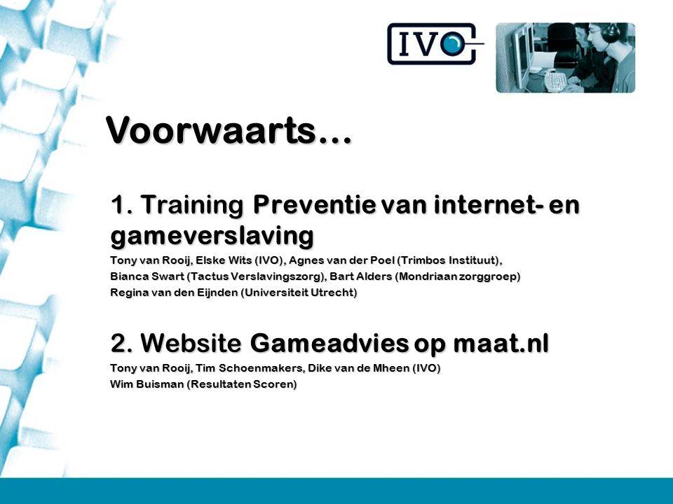 Voorwaarts… 1. Training Preventie van internet- en gameverslaving