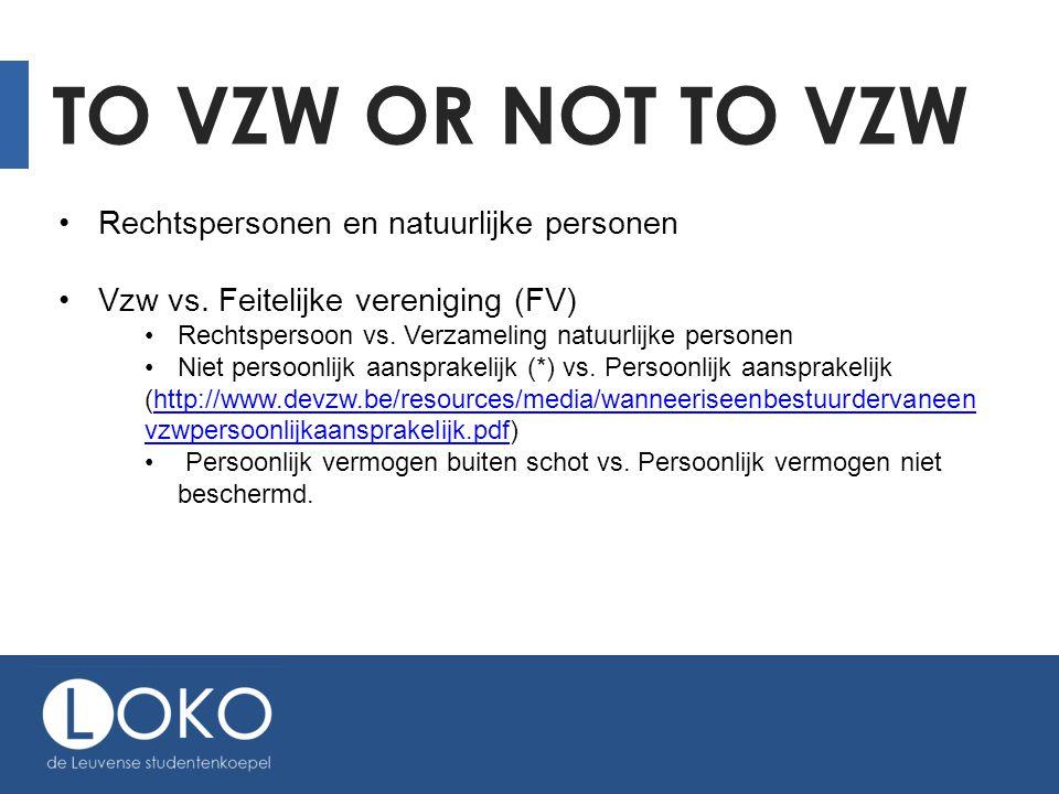 To vzw or not to vzw Rechtspersonen en natuurlijke personen