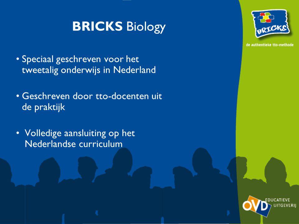 BRICKS Biology Speciaal geschreven voor het tweetalig onderwijs in Nederland. Geschreven door tto-docenten uit de praktijk.