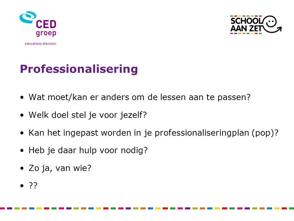 Professionalisering Wat moet/kan er anders om de lessen aan te passen