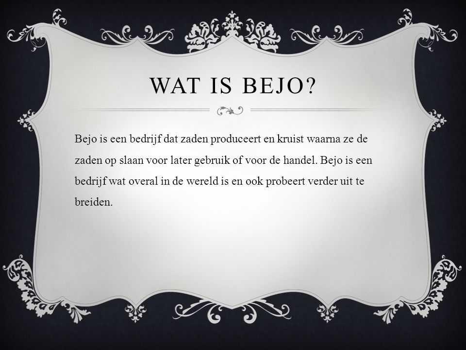 WAT IS BEJO