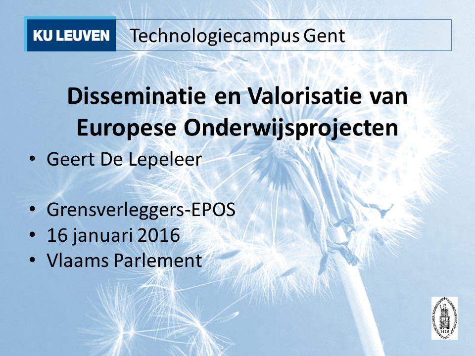 Technologiecampus Gent Disseminatie en Valorisatie van Europese Onderwijsprojecten