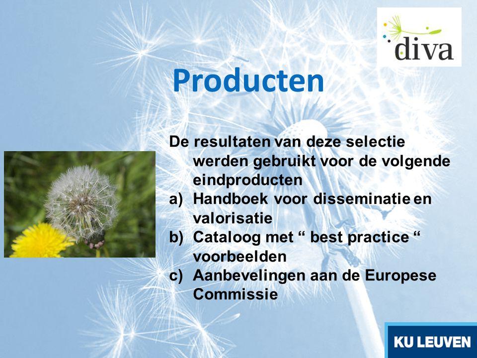 Producten De resultaten van deze selectie werden gebruikt voor de volgende eindproducten. Handboek voor disseminatie en valorisatie.
