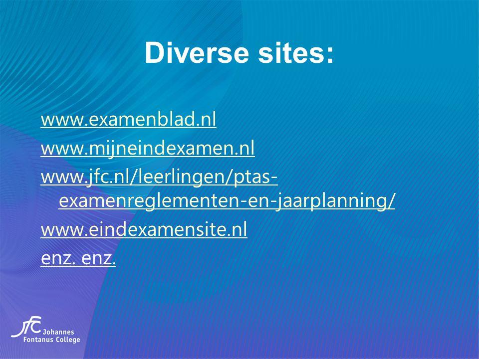Diverse sites: www.examenblad.nl www.mijneindexamen.nl www.jfc.nl/leerlingen/ptas-examenreglementen-en-jaarplanning/ www.eindexamensite.nl enz.