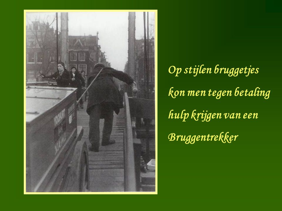 Op stijlen bruggetjes kon men tegen betaling hulp krijgen van een Bruggentrekker