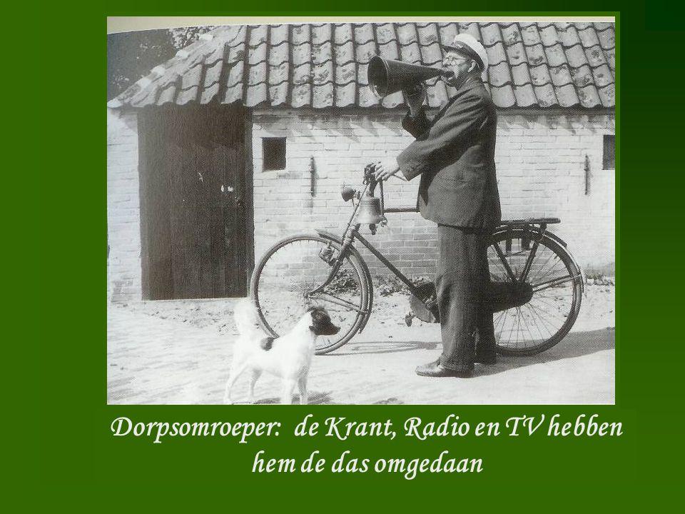 Dorpsomroeper: de Krant, Radio en TV hebben