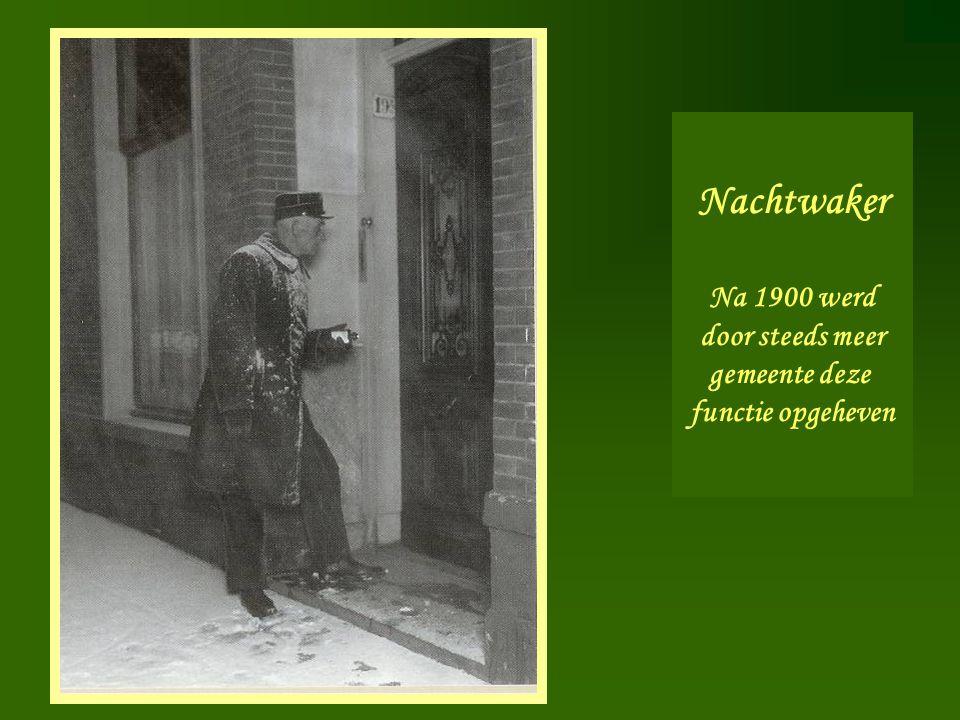 Nachtwaker Na 1900 werd door steeds meer gemeente deze