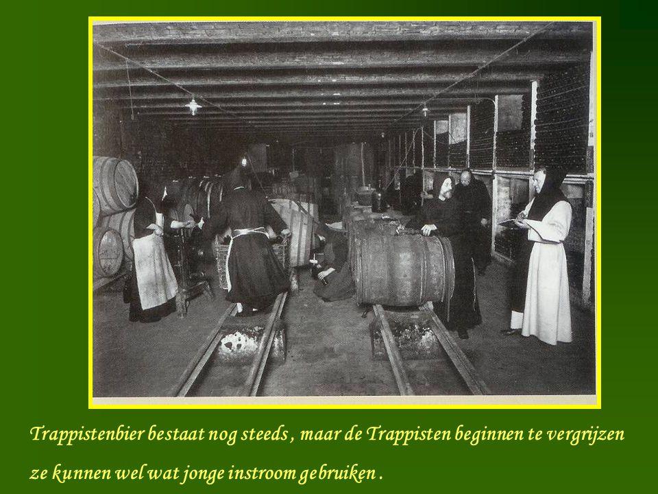 Trappistenbier bestaat nog steeds , maar de Trappisten beginnen te vergrijzen