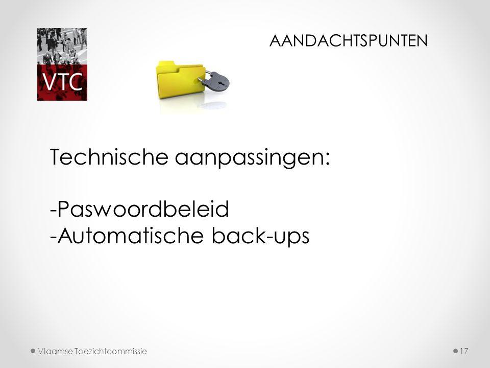 Technische aanpassingen: Paswoordbeleid -Automatische back-ups