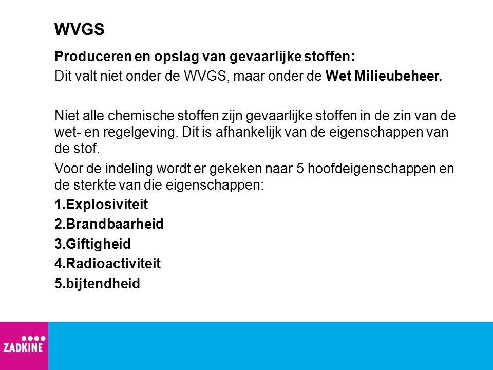 WVGS Produceren en opslag van gevaarlijke stoffen: