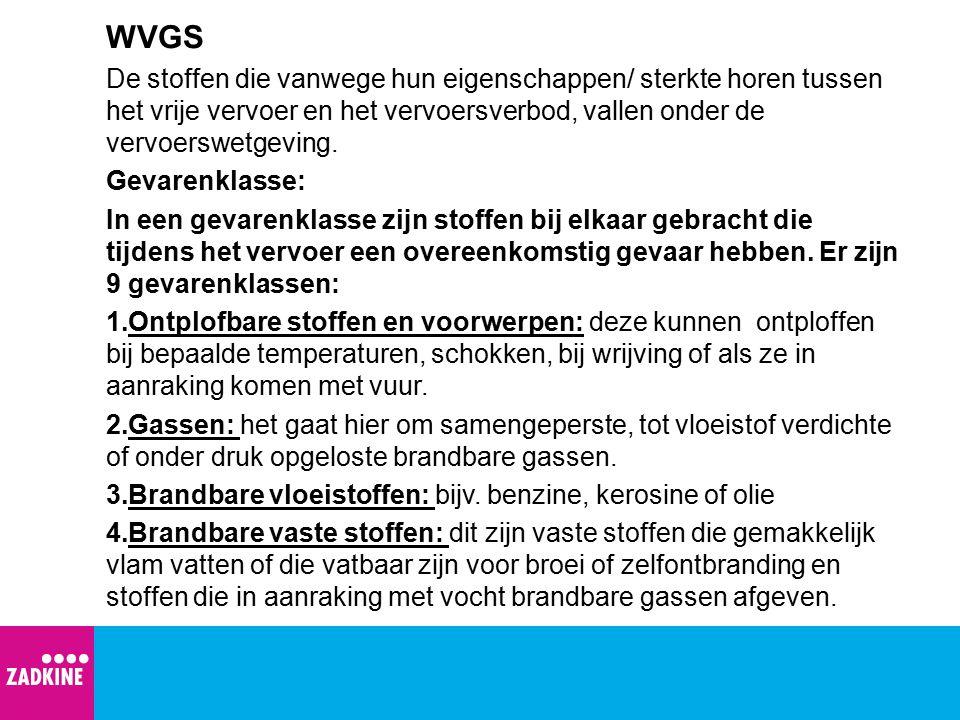 WVGS De stoffen die vanwege hun eigenschappen/ sterkte horen tussen het vrije vervoer en het vervoersverbod, vallen onder de vervoerswetgeving.