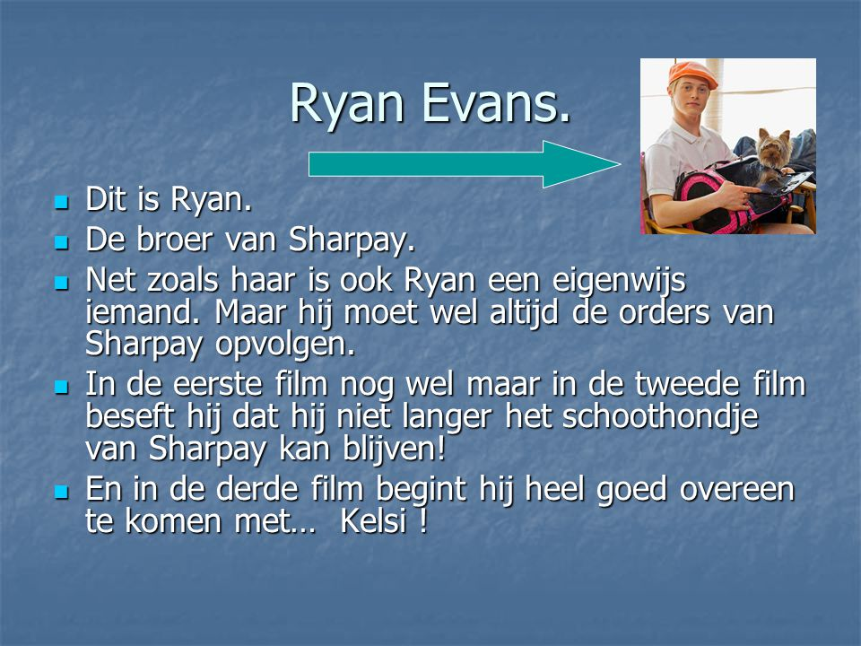 Ryan Evans. Dit is Ryan. De broer van Sharpay.