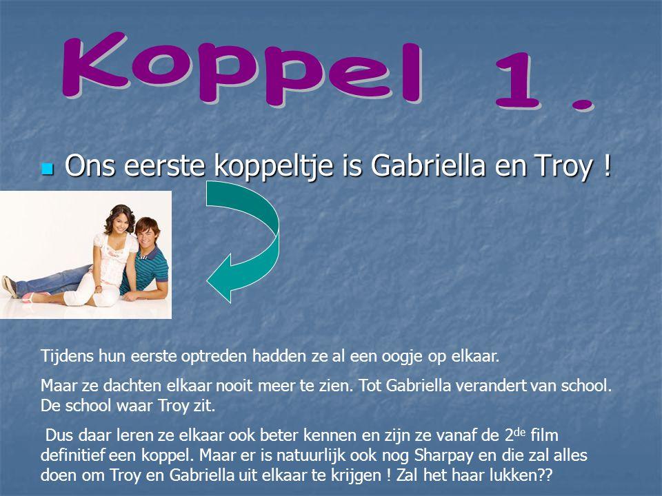 Koppel 1. Ons eerste koppeltje is Gabriella en Troy !