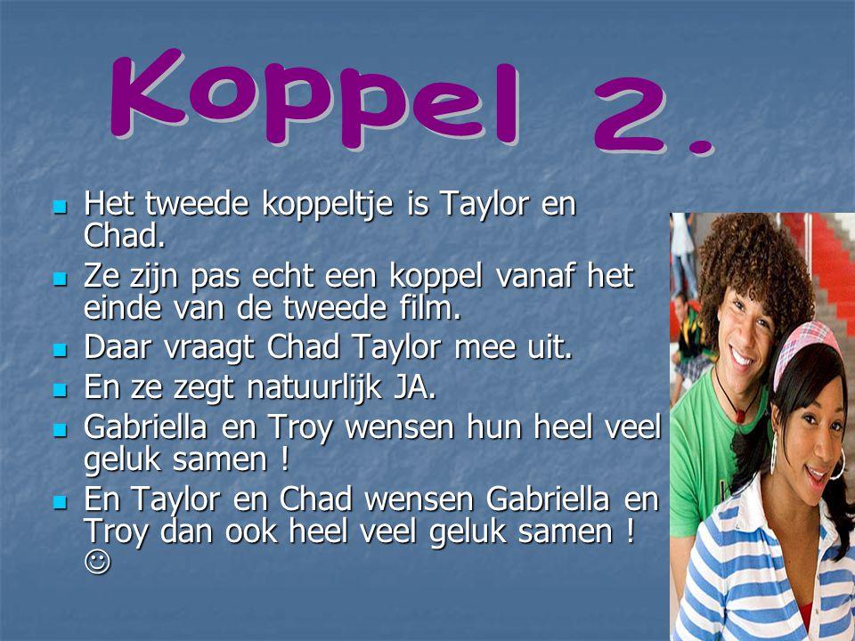 Koppel 2. Het tweede koppeltje is Taylor en Chad.