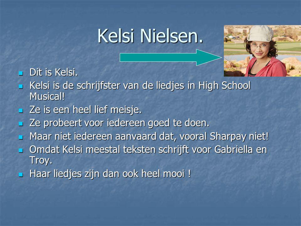 Kelsi Nielsen. Dit is Kelsi.
