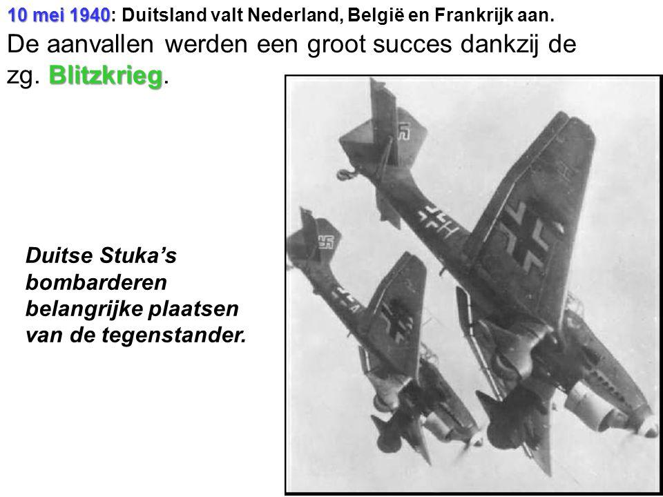 De aanvallen werden een groot succes dankzij de zg. Blitzkrieg.
