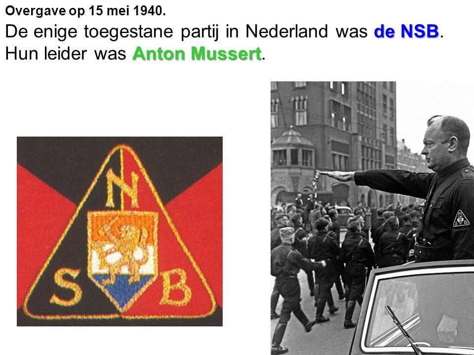Overgave op 15 mei 1940. De enige toegestane partij in Nederland was de NSB.