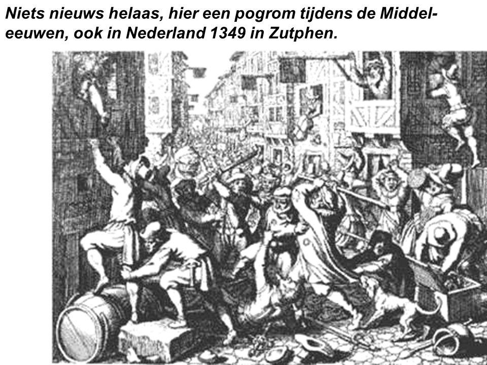 Niets nieuws helaas, hier een pogrom tijdens de Middel-eeuwen, ook in Nederland 1349 in Zutphen.