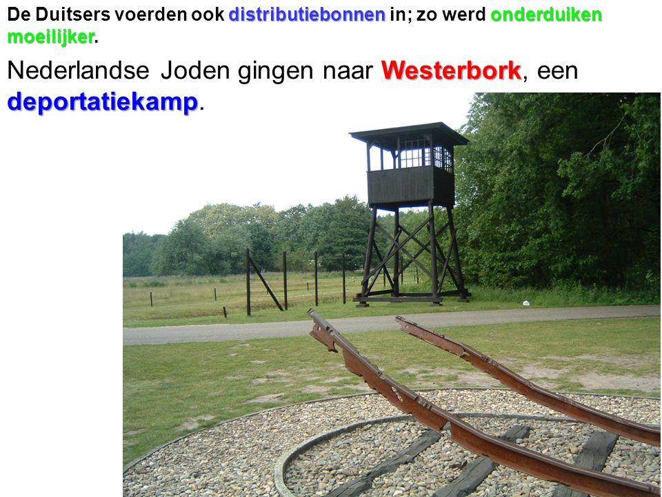 Nederlandse Joden gingen naar Westerbork, een deportatiekamp.