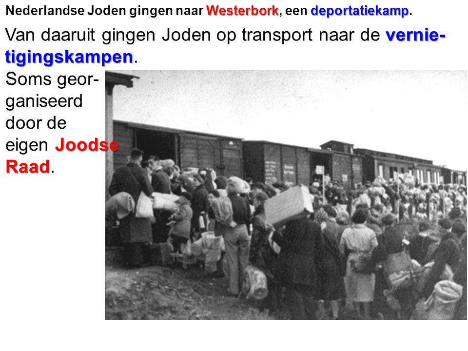 Van daaruit gingen Joden op transport naar de vernie- tigingskampen.