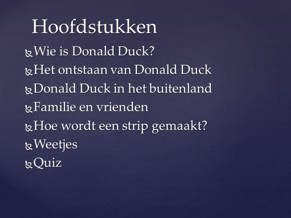 Hoofdstukken Wie is Donald Duck Het ontstaan van Donald Duck