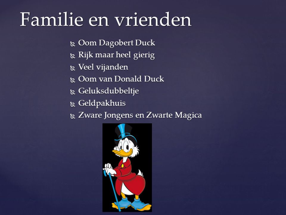 Familie en vrienden Oom Dagobert Duck Rijk maar heel gierig