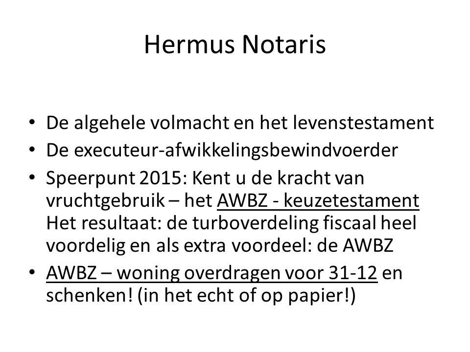 Hermus Notaris De algehele volmacht en het levenstestament