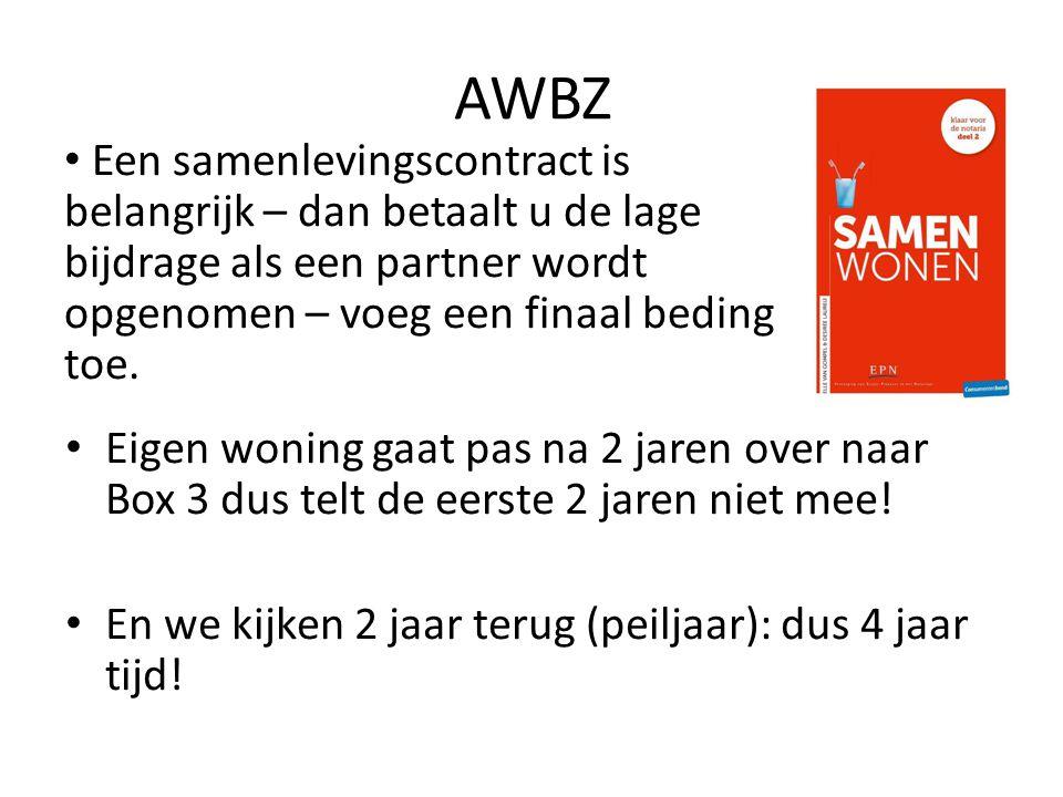 AWBZ Een samenlevingscontract is belangrijk – dan betaalt u de lage bijdrage als een partner wordt opgenomen – voeg een finaal beding toe.